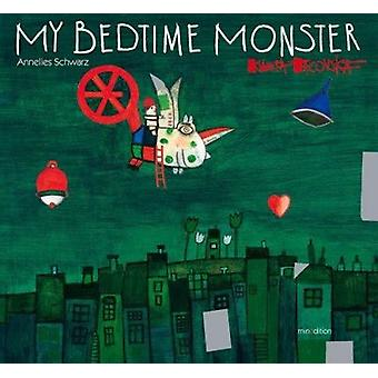 My Bedtime Monster by Annelies Schwarz - Kveta Pacovska - 97898882404