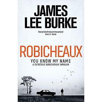 Robicheaux - You Know My Name by James Lee Burke - 9781409176459 Book