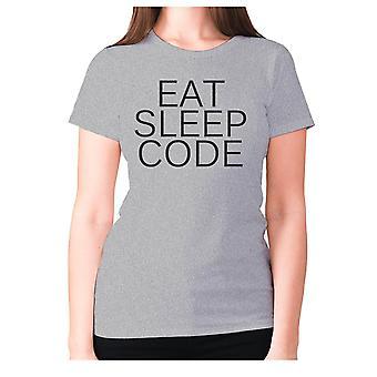 Womens funny t-shirt slogan tee ladies novelty humour - Eat sleep code