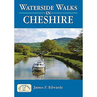 Waterside Walks in Cheshire by James F Edwards