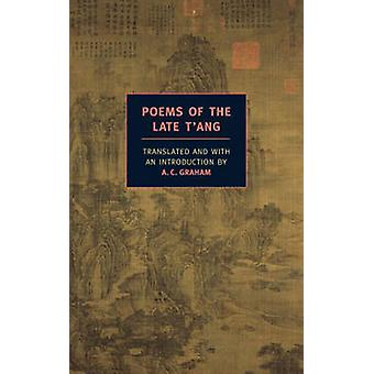 Poems Of The Late Tang by Graham & A. C.