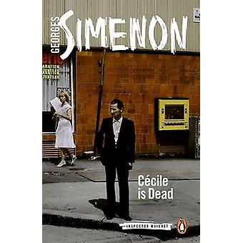 Cecile is Dead by Simenon & Georges