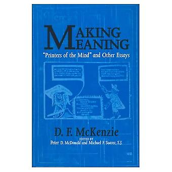 Making Meaning: Printers of the Mind and Other Essays (Studies in Print Culture and the History of the Book)
