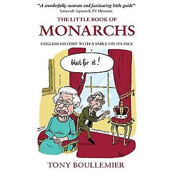 The Little Book of Monarchs English History with a Smile on Its Face by Boullemier & Tony