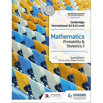 Cambridge International AS A Level Mathematics Probability Statistics 2 door Sophie Goldie
