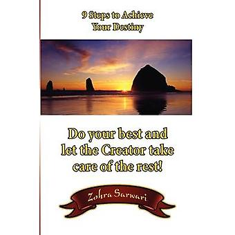 9 Steps To Achieve Your Destiny by Sarwari & Zohra