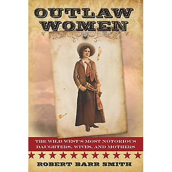 Outlaw Women by Smith & Robert Barr