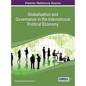 Globalization and Governance in the International Political Economy by Hacioglu