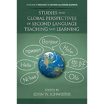 Studies and Global Perspectives of Second Language Teaching and Learning Hc par Schwieter et John W.