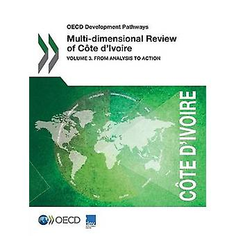 OECD Development Pathways Multidimensional Review of Cte dIvoire  Volume 3. From Analysis to Action by OECD