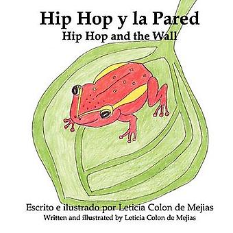 Hip Hop y La Pared by Colon De Mejias & Leticia
