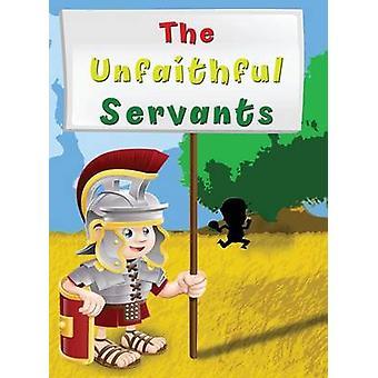 The Unfaithful Servants by Maharaj & Barry