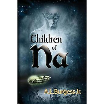 Children of Na by Burgess & A L