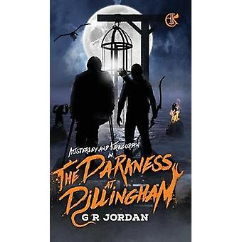 The Darkness at Dillingham including Cally by Jordan & G R