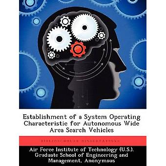 Establishment of a System Operating Characteristic for Autonomous Wide Area Search Vehicles by Kish & Brian A.