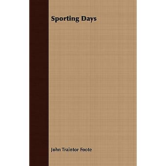 Sporting Days by Foote & John Traintor