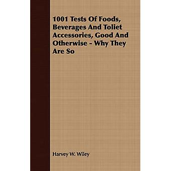 1001 Tests Of Foods Beverages And Toliet Accessories Good And Otherwise  Why They Are So by Wiley & Harvey W.