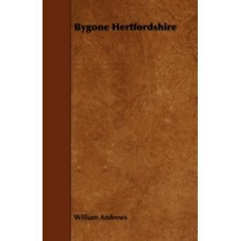 Bygone Hertfordshire by Andrews & William