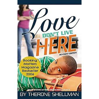 Love Dont Live Here revised edition by Shellman & Therone