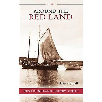 Around the Red Land by Small & Larry
