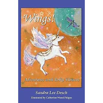 Wings Adventures with Erika Flowers by Desch & Sandra Lee