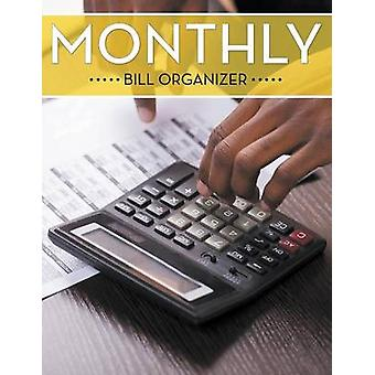 Monthly Bill Organizer by Publishing LLC & Speedy