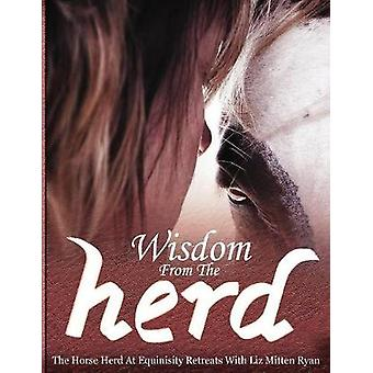 Wisdom From the Herd by Mitten Ryan & Liz