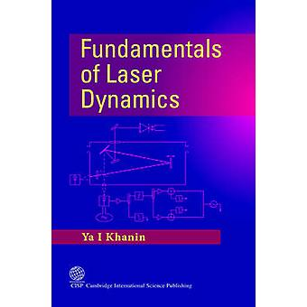 Fundamentals of Laser Dynamics by Khanin & Yakov & Israilevich