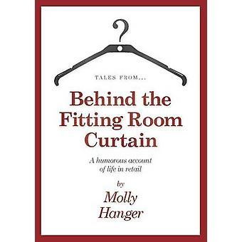 Tales from behind the fitting room curtain by Hanger & Molly