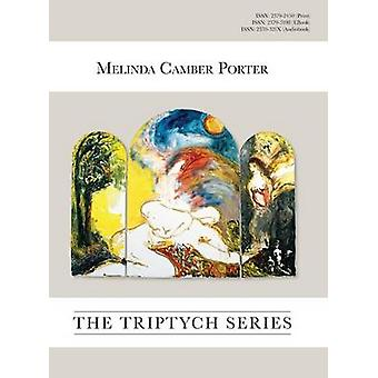 The Triptych Series Vol. 2 No. 6 Melinda Camber Porter Archive of Creative Works by Camber Porter & Melinda