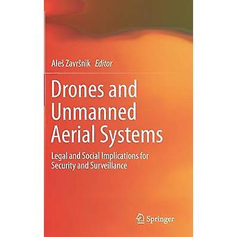 Drones and Unmanned Aerial Systems  Legal and Social Implications for Security and Surveillance by Zavrnik & Ale