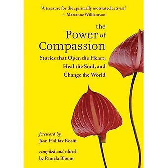 The Power of Compassion - Stories That Open the Heart - Heal the Soul