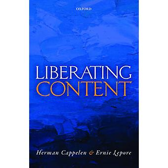 Liberating Content by Herman Cappelen - Ernie Lepore - 9780199641338