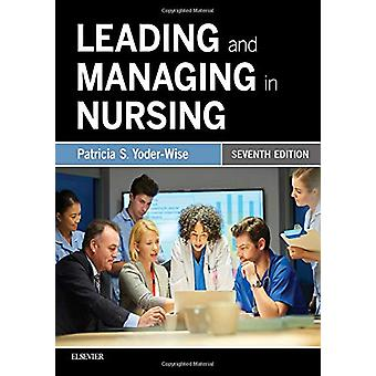 Leading and Managing in Nursing by Patricia S. Yoder-Wise - 978032344