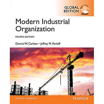 Modern Industrial Organization - Global Edition (4th Revised edition)
