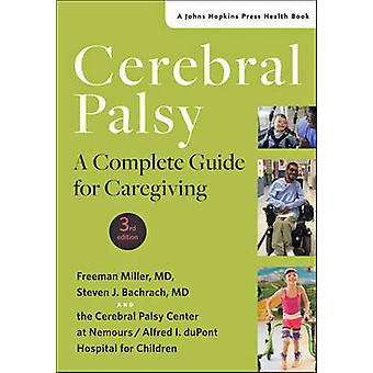 Cerebral Palsy - A Complete Guide for Caregiving by Freeman Miller - S