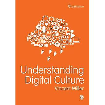 Understanding Digital Culture by Vincent Miller - 9781473993877 Book