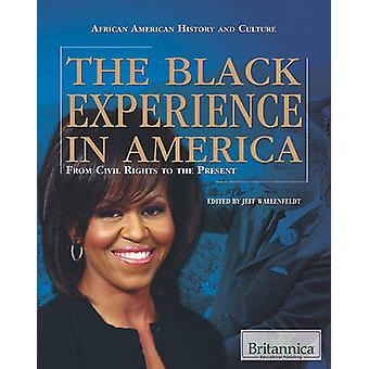 The Black Experience in America - From Civil Rights to the Present by