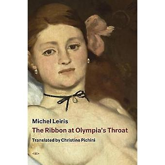 The Ribbon at Olympia's Throat by Michel Leiris - 9781635900842 Book