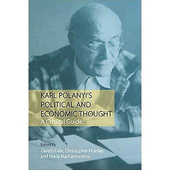 Karl Polanyi's Political and Economic Thought by Gareth Dale - 978178