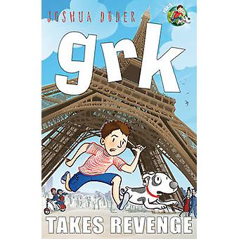 Grk Takes Revenge by Josh Lacey - 9781842706619 Book