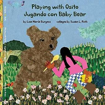 Playing with Osito - Jugando con Baby Bear - bilingual English and Spa