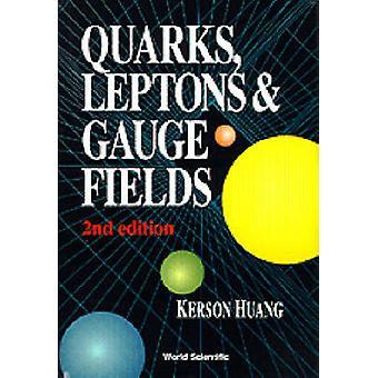 Quarks - Leptons and Gauge Fields (2a edición revisada) por Kerson Hua