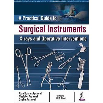A Practical Guide to Surgical Instruments - X-rays and Operative Inte
