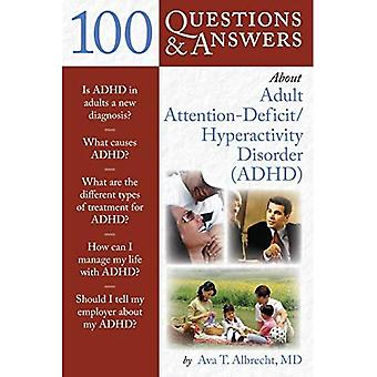 100 Questions and Answers About ADHD (100 Questions & Answers about)