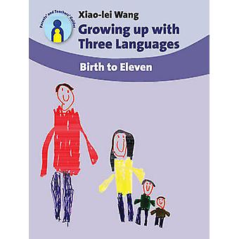 Growing Up with Three Languages - Birth to Eleven by Xiao-Lei Wang - 9