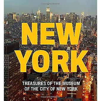 New York - Treasures of the Museum of the City of New York by Museum o