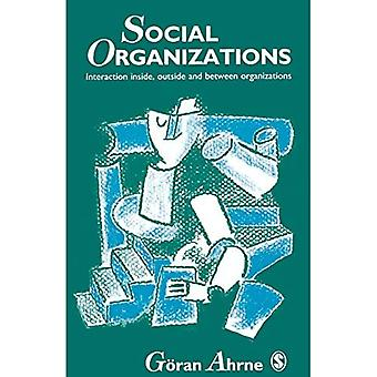 Social Organizations: Interaction Inside, Outside and Between Organizations