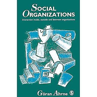 Sosiaaliset organisaatiot: Vuorovaikutus organisaatioiden sisällä, ulkopuolella ja välillä