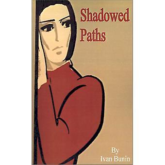 Shadowed Paths by Ivan Alekseevich Bunin - 9780898756128 Book